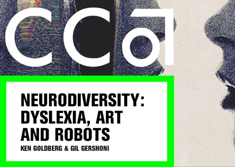 Banner for Gil Gershoni's lecture, Neurodiversity: Dyslexia, Art and Robots, with UC Berkeley professor Ken Goldberg.